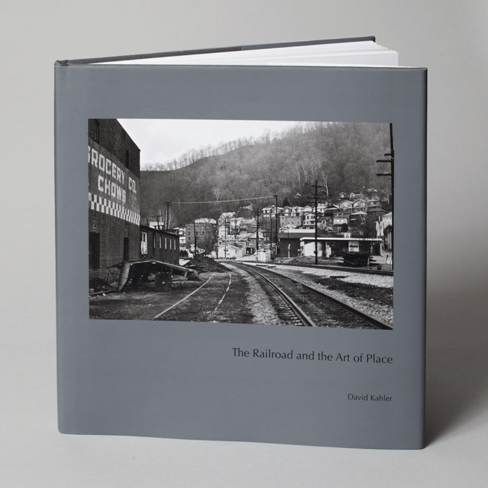 The Railroad and the Art of Place, by David Kahler
